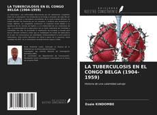Borítókép a  LA TUBERCULOSIS EN EL CONGO BELGA (1904-1959) - hoz