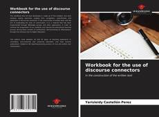 Bookcover of Workbook for the use of discourse connectors