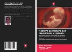 Borítókép a  Ruptura prematura das membranas ovarianas - hoz