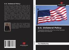 Обложка U.S. Unilateral Policy: