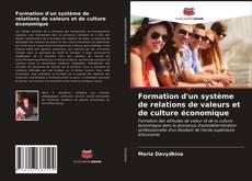Couverture de Formation d'un système de relations de valeurs et de culture économique
