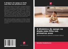 Capa do livro de A dinâmica de apego no díada mãe-filho nos primeiros anos