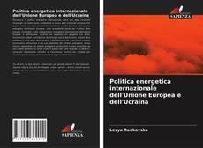 Copertina di Politica energetica internazionale dell'Unione Europea e dell'Ucraina