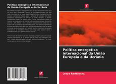 Capa do livro de Política energética internacional da União Europeia e da Ucrânia