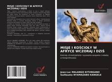 Portada del libro de MISJE I KOŚCIOŁY W AFRYCE WCZORAJ I DZIŚ