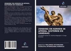 Portada del libro de ZENDING EN KERKEN IN AFRIKA, GISTEREN EN VANDAAG