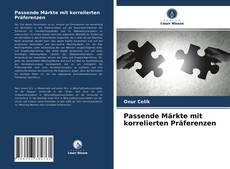 Buchcover von Passende Märkte mit korrelierten Präferenzen