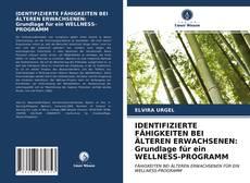 Portada del libro de IDENTIFIZIERTE FÄHIGKEITEN BEI ÄLTEREN ERWACHSENEN: Grundlage für ein WELLNESS-PROGRAMM