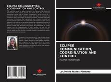 Обложка ECLIPSE COMMUNICATION, COORDINATION AND CONTROL