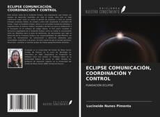 Capa do livro de ECLIPSE COMUNICACIÓN, COORDINACIÓN Y CONTROL