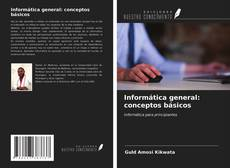 Обложка Informática general: conceptos básicos