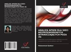 Bookcover of ANALIZA APSEN DLA SIECI BEZPRZEWODOWYCH WYKRACZAJĄCYCH POZA 3G