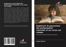 Copertina di Esplorare le percezioni dei partecipanti coinvolti in un corso sul campo