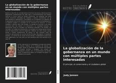 Bookcover of La globalización de la gobernanza en un mundo con múltiples partes interesadas