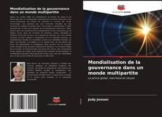 Обложка Mondialisation de la gouvernance dans un monde multipartite