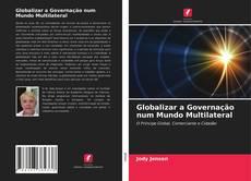 Bookcover of Globalizar a Governação num Mundo Multilateral