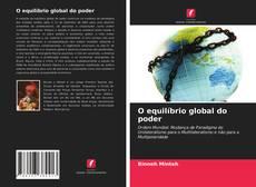 Bookcover of O equilíbrio global do poder