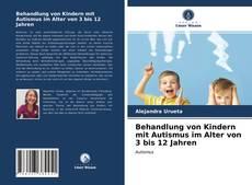 Bookcover of Behandlung von Kindern mit Autismus im Alter von 3 bis 12 Jahren