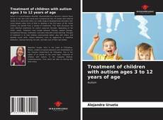 Buchcover von Treatment of children with autism ages 3 to 12 years of age