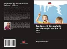 Bookcover of Traitement des enfants autistes âgés de 3 à 12 ans