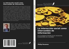 Bookcover of La interacción social como intercambio de información