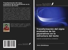 Borítókép a  Transformación del signo evaluativo de los peyorativos en la estructura del texto - hoz
