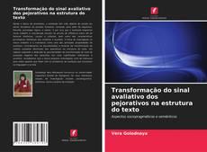 Copertina di Transformação do sinal avaliativo dos pejorativos na estrutura do texto