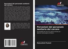 Bookcover of Percezioni del personale sanitario del carcere