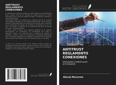 Bookcover of ANTITRUST REGLAMENTO CONEXIONES