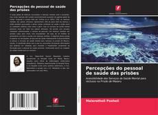 Copertina di Percepções do pessoal de saúde das prisões