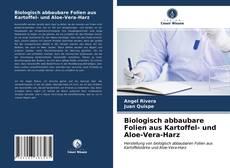 Portada del libro de Biologisch abbaubare Folien aus Kartoffel- und Aloe-Vera-Harz