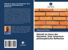Buchcover von Alkindi im Haus der Weisheit: Eine islamisch-philosophische Reflexion