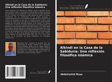 Обложка Alkindi en la Casa de la Sabiduría: Una reflexión filosófica islámica