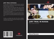 Couverture de JURY TRIAL IN RUSSIA