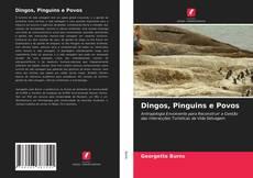 Borítókép a  Dingos, Pinguins e Povos - hoz