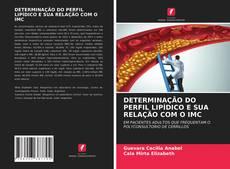 Capa do livro de DETERMINAÇÃO DO PERFIL LIPÍDICO E SUA RELAÇÃO COM O IMC