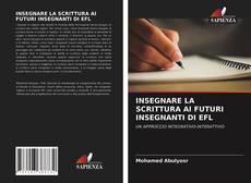 Bookcover of INSEGNARE LA SCRITTURA AI FUTURI INSEGNANTI DI EFL