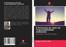 Bookcover of A formação do valor da responsabilidade ambiental