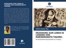 Buchcover von ERZIEHUNG ZUM LEBEN IN LIEDERN VON RABINDRANATH TAGORE:
