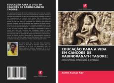 Borítókép a  EDUCAÇÃO PARA A VIDA EM CANÇÕES DE RABINDRANATH TAGORE: - hoz