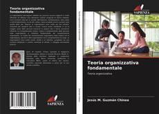 Couverture de Teoria organizzativa fondamentale