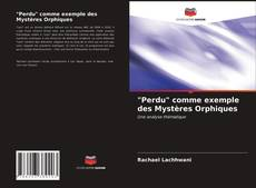 "Borítókép a  ""Perdu"" comme exemple des Mystères Orphiques - hoz"
