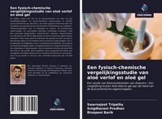 Buchcover von Een fysisch-chemische vergelijkingsstudie van aloë verlof en aloë gel