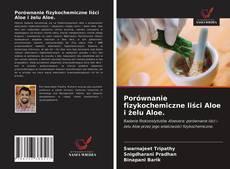 Copertina di Porównanie fizykochemiczne liści Aloe i żelu Aloe.