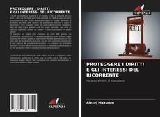 Bookcover of PROTEGGERE I DIRITTI E GLI INTERESSI DEL RICORRENTE