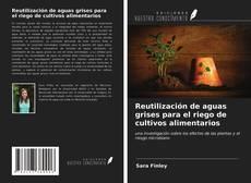Bookcover of Reutilización de aguas grises para el riego de cultivos alimentarios