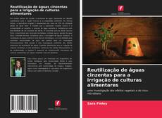 Bookcover of Reutilização de águas cinzentas para a irrigação de culturas alimentares