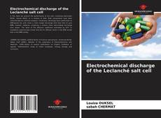 Electrochemical discharge of the Leclanché salt cell kitap kapağı