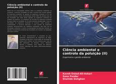 Bookcover of Ciência ambiental e controlo da poluição (II)