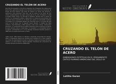 Borítókép a  CRUZANDO EL TELÓN DE ACERO - hoz